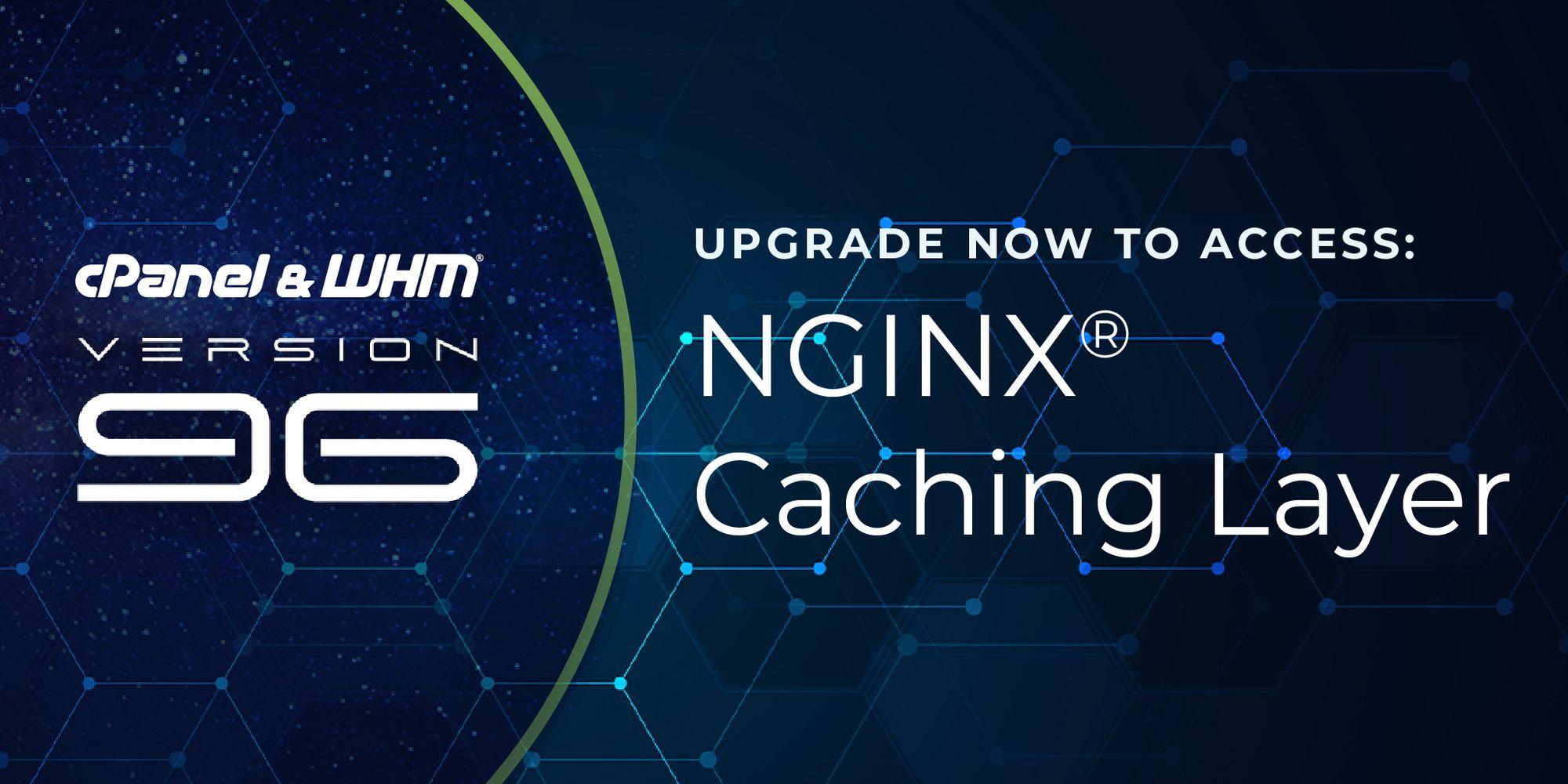 cPanel versie 96 is er met een nieuw uiterlijk, NGINX cache en Mail Node