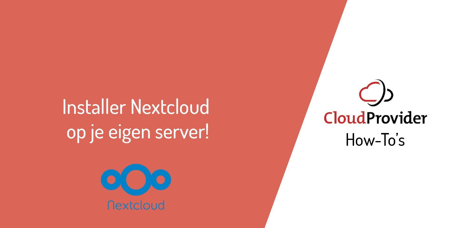 NextCloud installeren op je eigen server