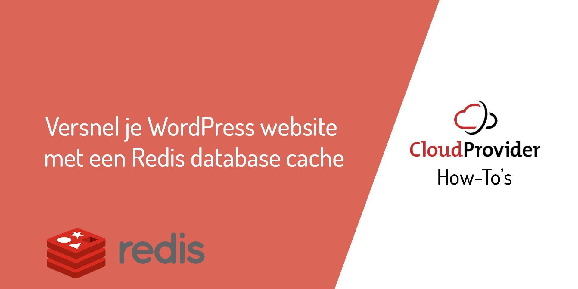 Versnel je WordPress website met een Redis database cache